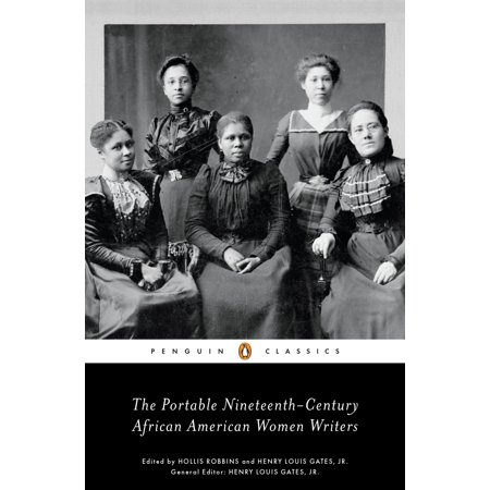 The Portable Nineteenth-Century African American Women Writers ()