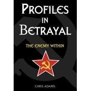 Profiles in Betrayal : The Enemy Within