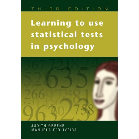 Learning to Use Statistical Tests in Psychology (List Of Statistical Tests And Their Uses)
