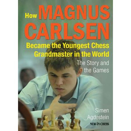 How Magnus Carlsen Became the Youngest Chess Grandmaster in the World : The Story and the