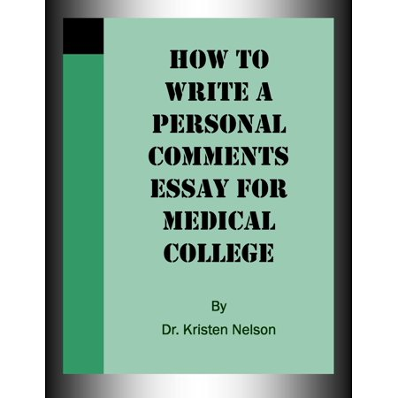 How to Write a Personal Comments Essay for Medical College -