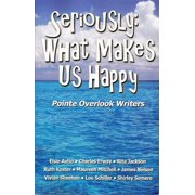 Seriously: What Makes Us Happy - eBook