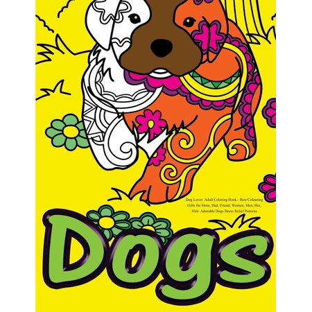 Dog Lover: Adult Coloring Book: Best Colouring Gifts for Mom, Dad ...