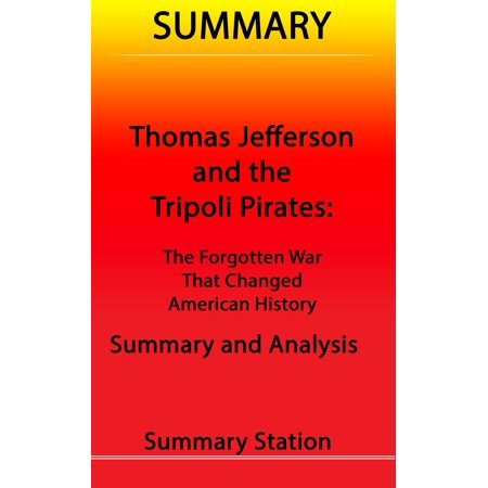 Thomas Jefferson and the Tripoli Pirates: The Forgotten War That Changed American History | Summary - eBook](History Halloween Summary)