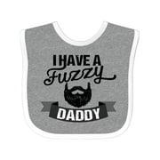 I Have a Fuzzy Daddy Beard Baby Bib
