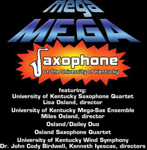 Mower Monk Goodwin Dailey Carisi Wilson Peterson Mega Mega Saxophone at the University of... by