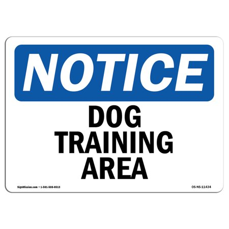 OSHA Notice Sign - Dog Training Area   Choose from: Aluminum, Rigid Plastic or Vinyl Label Decal   Protect Your Business, Construction Site, Warehouse & Shop Area   Made in the (Annual Osha Training Requirements For Dental Offices)