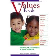The Values Book : Teaching Sixteen Basic Values to Young Children (Paperback)