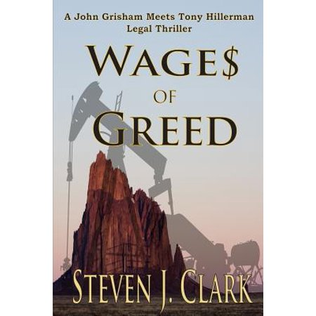 Wages of Greed : A John Grisham Meets Tony Hillerman-Style Legal (John Grisham's Best Novels)