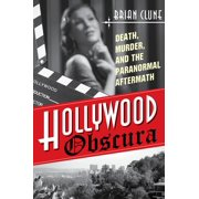 Hollywood Obscura : Death, Murder, and the Paranormal Aftermath