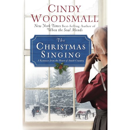 The Christmas Singing : A Romance from the Heart of Amish Country](Let Your Heart Sing)