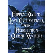 Hidden Realms, Lost Civilizations, and Beings from Other Worlds - eBook