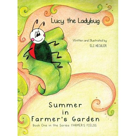 Lucy the Ladybug : Summer in Farmer