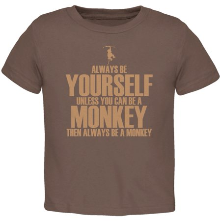 Always Be Yourself Monkey Brown Toddler T-Shirt - 4T