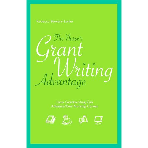 The Nurse's Grant Writing Advantage: How Grant Writing Can Advance Your Nursing Career