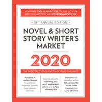 Novel & Short Story Writer's Market 2020 : The Most Trusted Guide to Getting Published