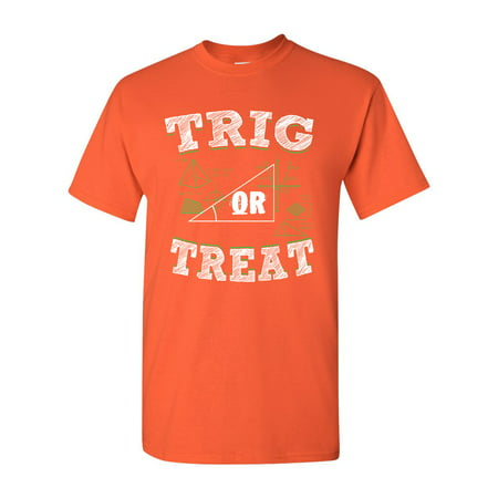 Trig Or Treat Trigo Math Trick Halloween Funny DT Adult T-Shirt Tee for $<!---->