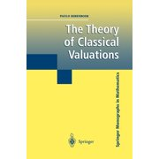 Springer Monographs in Mathematics: The Theory of Classical Valuations (Paperback)
