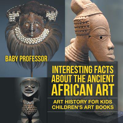 Interesting Facts about the Ancient African Art - Art History for Kids Children's Art (Interesting Facts About The Roman God Neptune)