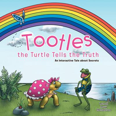 Tootles the Turtle Tells the Truth : An Interactive Tale about Secrets