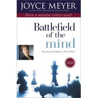 Battlefield of the Mind : Winning the Battle in Your Mind