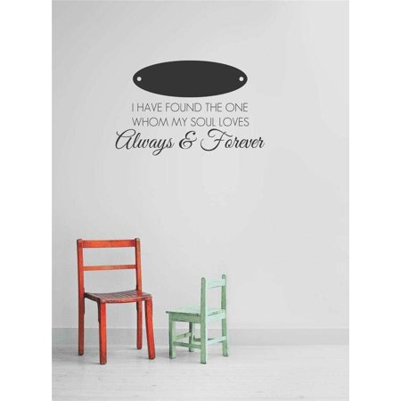 Custom Wall Decal Vinyl Sticker : I Have Found The One Whom My Soul Loves Always & Forever Inspirational Life Quote 12x26 (I Have Found The One Whom)