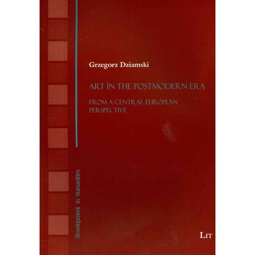 Art in the Postmodern Era: From a Central European Perspective