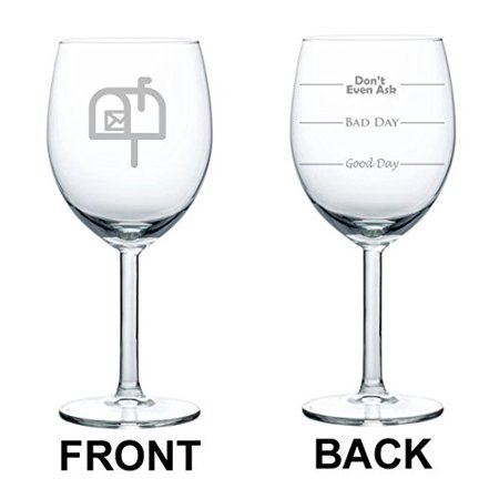 Wine Glass Goblet Two Sided Good Day Bad Day Don't Even Ask Mail Delivery Driver Postal Worker (10 (Next Day Delivery Glasses)