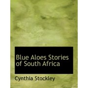 Blue Aloes Stories of South Africa