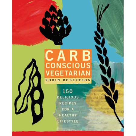 Vegetarian Sauce Recipes - Carb Conscious Vegetarian : 150 Delicious Recipes for a Healthy Lifestyle