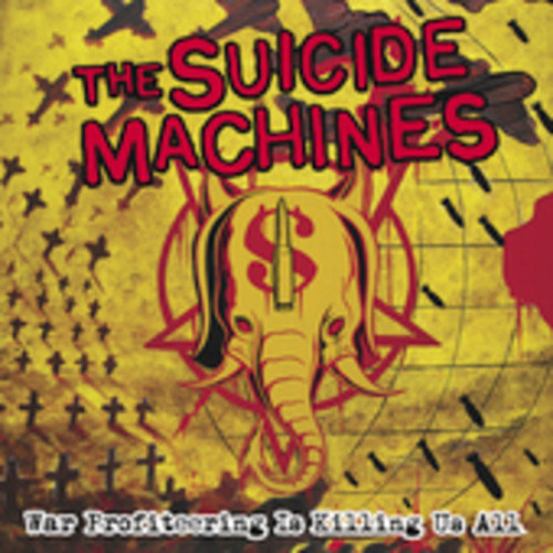 Suicide Machines - War Profiteering Is Killing Us All [CD]