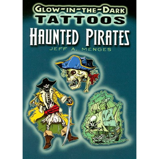 Glow In The Dark Tattoos Glow In The Dark Tattoos Haunted Pirates Paperback Walmart Com Walmart Com