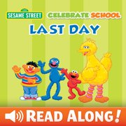 Celebrate School: Last Day (Sesame Street Series) - eBook