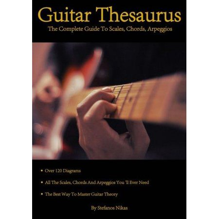 Guitar Thesaurus  The Complete Guide To Scales  Chords  Arpeggios