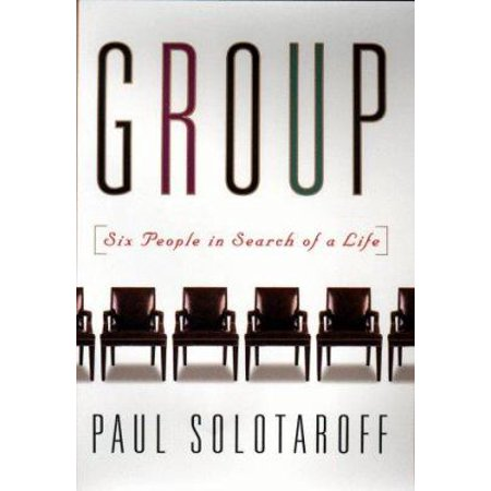 Group Six People In Search Of A Life By Paul Solataroff