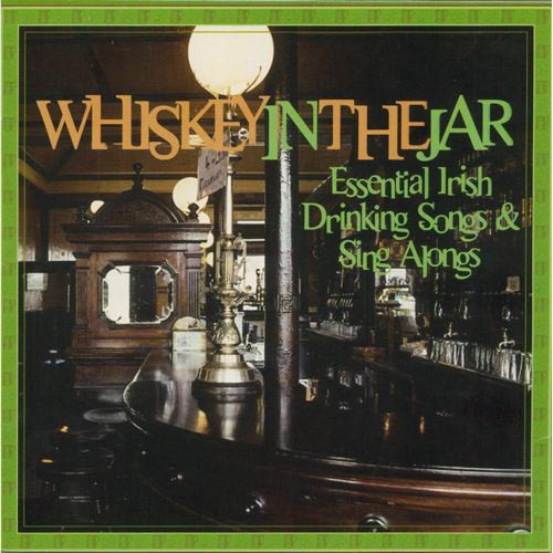 Whiskey In The Jar: Essential Irish Drinking Songs & Sing Alongs (2CD)