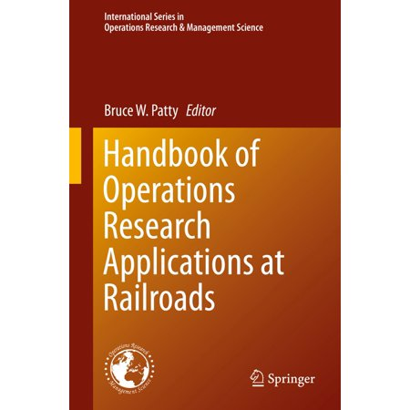 Handbook of Operations Research Applications at Railroads -