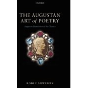 The Augustan Art of Poetry : Augustan Translation of the Classics