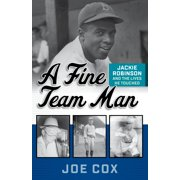 A Fine Team Man : Jackie Robinson and the Lives He Touched