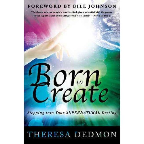 Born to Create: Stepping into Your Supernatural Destiny
