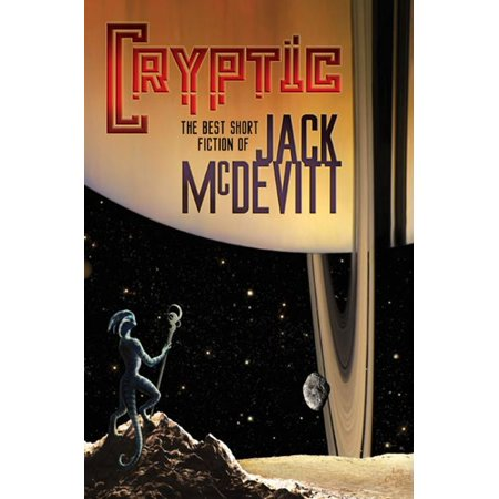 Cryptic: The Best Short Fiction of Jack McDevitt -