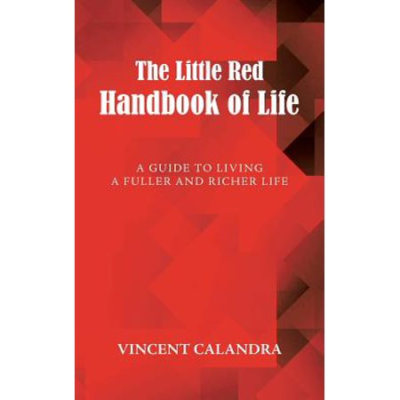 The Little Red Handbook of Life : A Guide to Living a Fuller and Richer