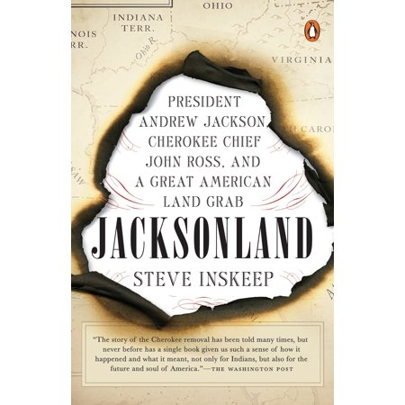Jacksonland : President Andrew Jackson, Cherokee Chief John Ross, and a Great American Land