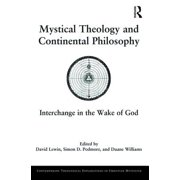 Mystical Theology and Continental Philosophy : Interchange in the Wake of God