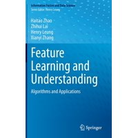 Information Fusion and Data Science: Feature Learning and Understanding: Algorithms and Applications (Hardcover)