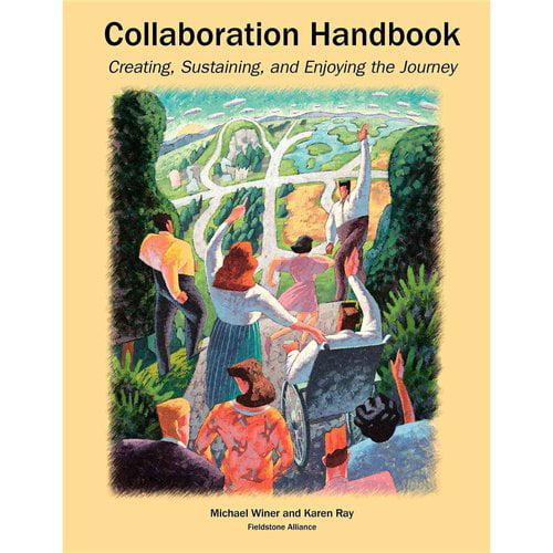 Collaboration Handbook: Creating, Sustaining, and Enjoying the Journey
