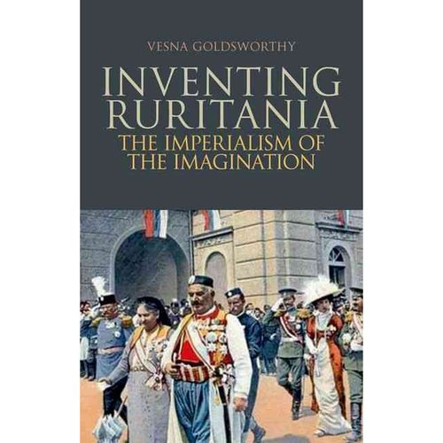 Inventing Ruritania: The Imperialism of the Imagination