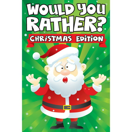 Stocking Stuffer Ideas: Would you Rather? Christmas Edition: A Fun Family Activity Book for Boys and Girls Ages 6, 7, 8, 9, 10, 11, & 12 Years Old - Stocking Stuffers for Kids, Funny Christmas Gifts ( ()