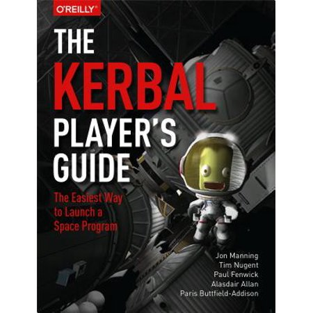 The Kerbal Player's Guide : The Easiest Way to Launch a Space (Kerbal Space Program Best Price)