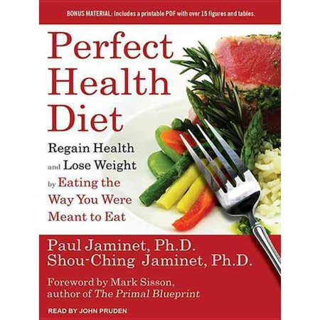 Perfect Health Diet  Regain Health And Lose Weight By Eating The Way You Were Meant To Eat  Includes Pdf